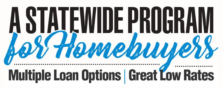 A Statewide Program for Hombuyers Provides Up To 5% Borrower Assistance!